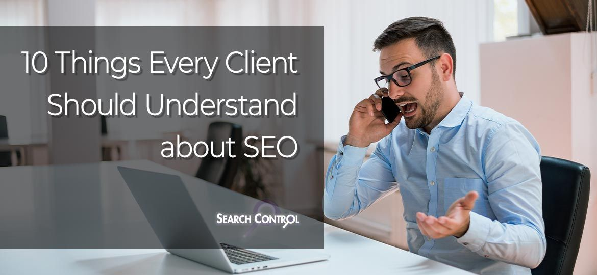 10 Things Every Client Should Understand About SEO