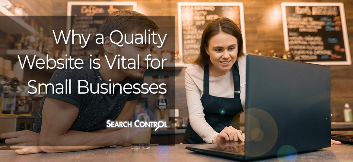 Why a quality website is vital for small businesses